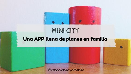 Mini city una app llena de planes en familia